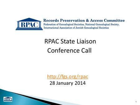 1 RPAC State Liaison Conference Call  28 January 2014.