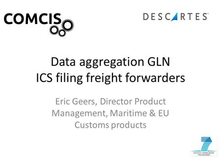 Data aggregation GLN ICS filing freight forwarders