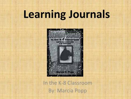 In the K-8 Classroom By: Marcia Popp