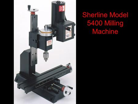 Sherline Model 5400 Milling Machine. 5400A Mill with Accessory Package.