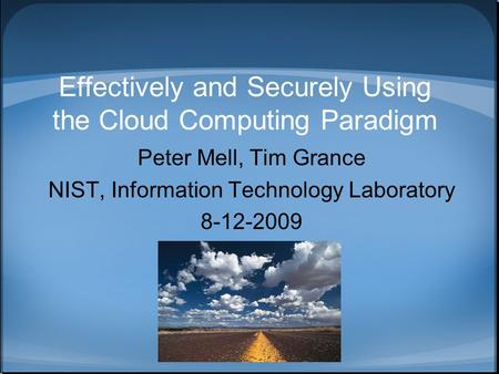 Effectively and Securely Using the <strong>Cloud</strong> <strong>Computing</strong> Paradigm