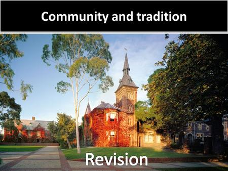 Community and tradition. Main Topics The meaning and importance of believing that the Church is: the means to salvation, the Body of Christ, the communion.