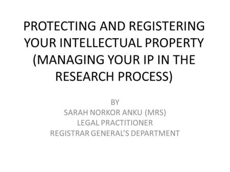BY SARAH NORKOR ANKU (MRS) LEGAL PRACTITIONER