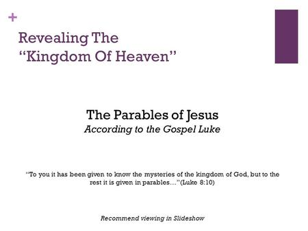 "+ Revealing The ""Kingdom Of Heaven"" The Parables of Jesus According to the Gospel Luke ""To you it has been given to know the mysteries of the kingdom of."