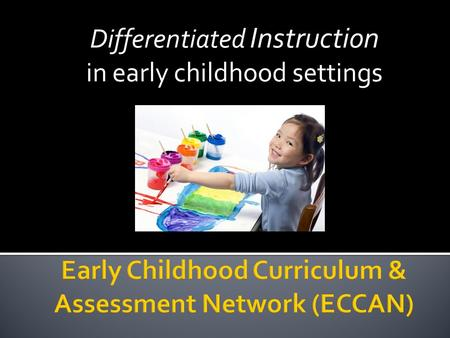 Differentiated Instruction in early childhood settings.