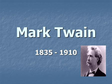 Mark Twain 1835 - 1910. sketches 小品文 essays 散文 sketches 小品文 essays 散文 A onetime printer and Mississippi River boat pilot, Mark Twain became one of America's.