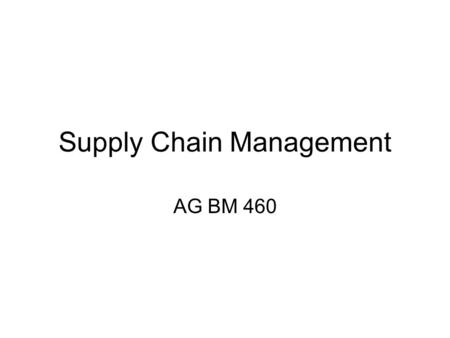 Supply Chain Management AG BM 460. Introduction Hanover Foods – 95% of output is produced under contract Contract w/ store or industrial customer or food.