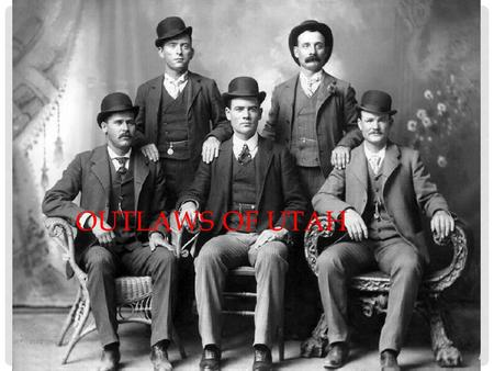 Outlaws of Utah.