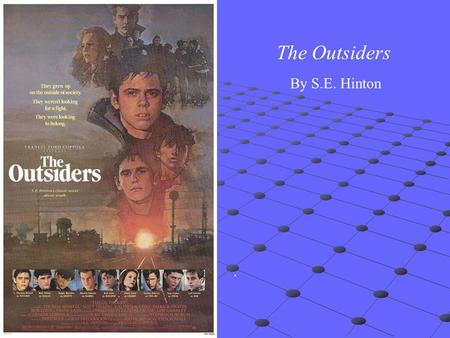 The Outsiders By S.E. Hinton ..