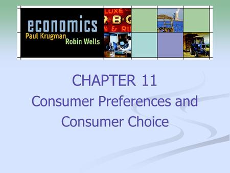 CHAPTER 11 Consumer Preferences and Consumer Choice.