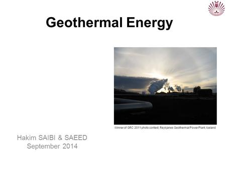 Geothermal Energy Hakim SAIBI & SAEED September 2014 Winner of GRC 2011 photo contest, Reykjanes Geothermal Power Plant, Iceland.