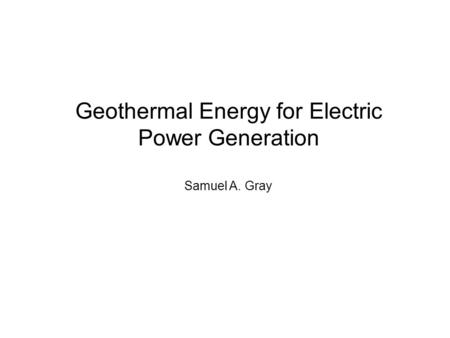 Geothermal Energy for Electric Power Generation