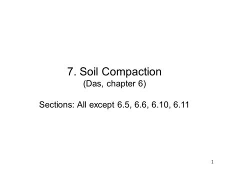7. Soil Compaction (Das, chapter 6)