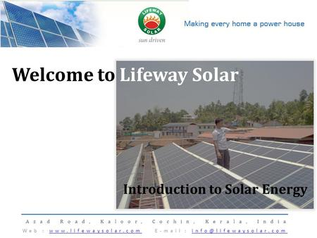 Welcome to Lifeway Solar Azad Road, Kaloor, Cochin, Kerala, India. Web :