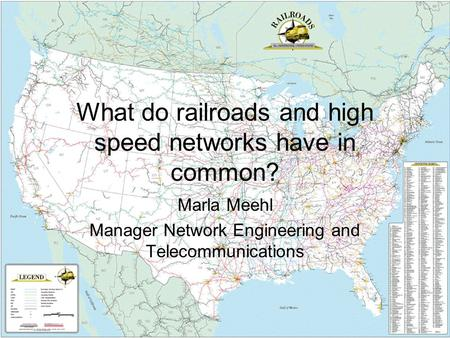 What do railroads and high speed networks have in common?