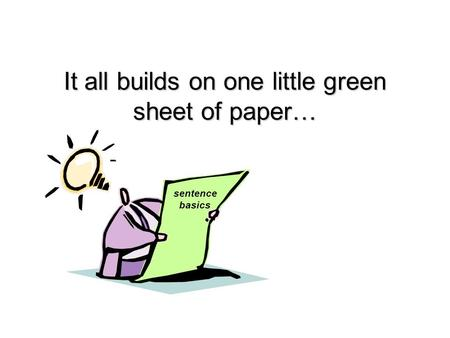 It all builds on one little green sheet of paper… sentence basics.