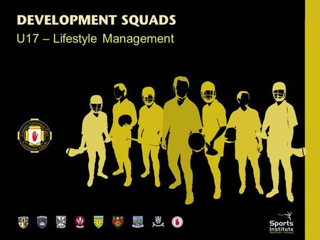 U17 – Lifestyle Management. Key Points Identify the differences between individuals Explore the pressure on young talented players Identify Strategies.
