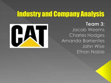 " ""…the world's largest manufacturer of construction and mining equipment, diesel and natural gas engines, and industrial gas turbines."" -Caterpillar.com."