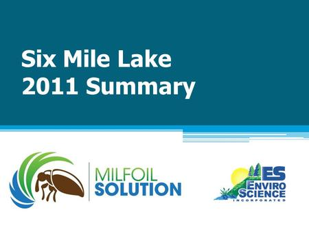 Six Mile Lake 2011 Summary. Weevil Biology  Native to North America and Long Lake  Original host plant is native Northern watermilfoil  Entirely aquatic,