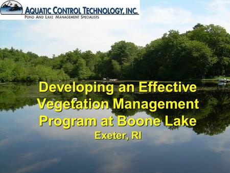 Developing an Effective Vegetation Management Program at Boone Lake Exeter, RI.
