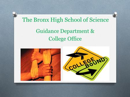 The Bronx High School of Science Guidance Department & College Office.