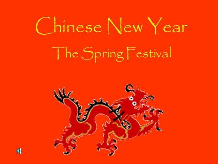 Chinese New Year The Spring Festival.
