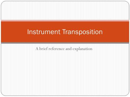 A brief reference and explanation Instrument Transposition.