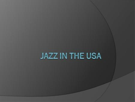 Jazz in the USA.