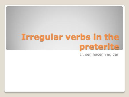 Irregular verbs in the preterite