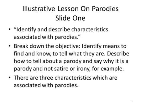 Illustrative Lesson <strong>On</strong> Parodies Slide One