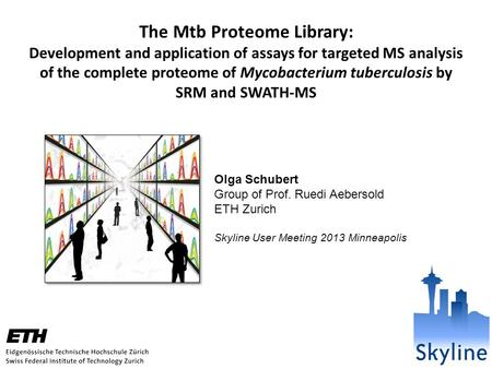 The Mtb Proteome Library: Development and application of assays for targeted MS analysis of the complete proteome of Mycobacterium tuberculosis by SRM.