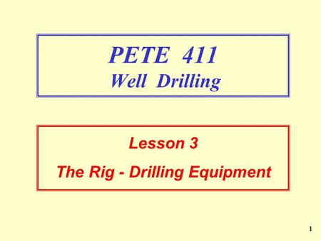 Lesson 3 The Rig - Drilling Equipment