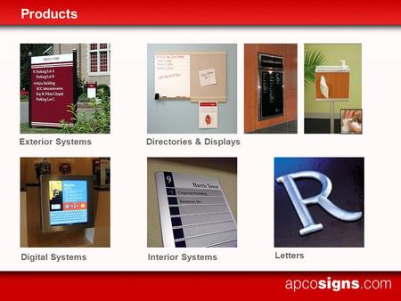Products Exterior SystemsDirectories & Displays Interior Systems Letters Digital Systems.