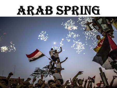 Arab Spring. Honors List Regime change : Egypt, Tunisia, Libya, and Yemen; On the way : Syria; Major political reforms : Morocco ; Substantial reforms.