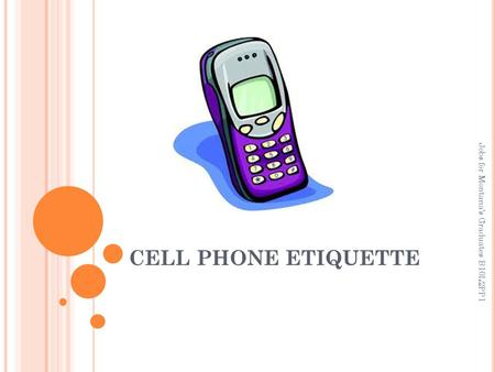 CELL PHONE ETIQUETTE Jobs for Montana's Graduates B10L2PP1.