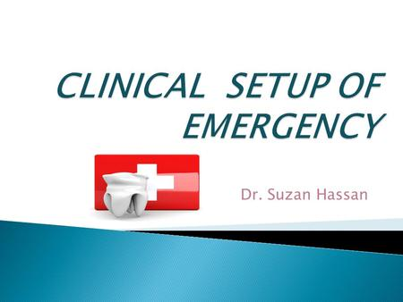 Dr. Suzan Hassan.  Many studies have shown that medical emergencies do occur in the dental practice so that we need to have appropriate skill and equipment.