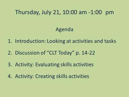 Thursday, July 21, 10:00 am -1:00 pm Agenda