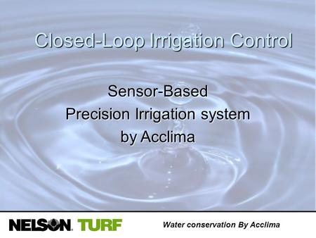 Water conservation By Acclima Closed-Loop Irrigation Control Sensor-Based Precision Irrigation system by Acclima.