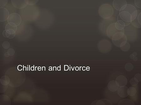 Children and Divorce. 