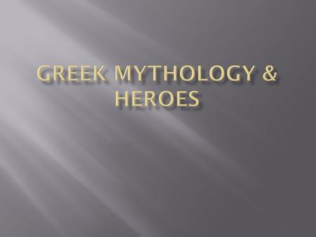  Mythology -- A collection of stories, esp. belonging to a particular religious or cultural tradition.  A myth is a traditional story belonging to a.
