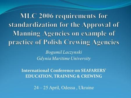 International Conference on SEAFARERS' EDUCATION, TRAINING & CREWING