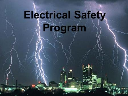 Electrical Safety Program Overview Describe identified hazards Ensure personnel have required PPE while working on energized circuits Identify common.