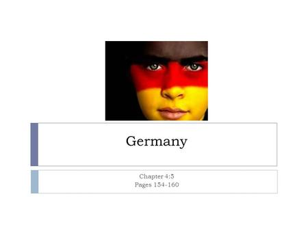 Germany Chapter 4:5 Pages 154-160.
