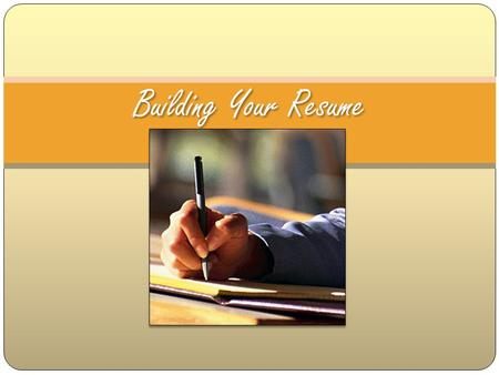 Building Your Resume. How would you define a resume? RESUME A RESUME is typically the first item that a potential employer encounters regarding the job.