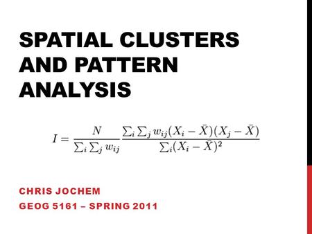 Spatial Clusters and Pattern Analysis
