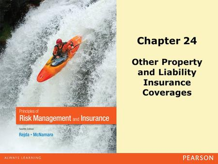 Chapter 24 Other Property and Liability Insurance Coverages.