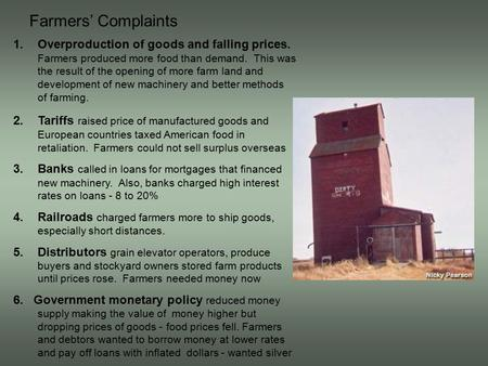 Farmers' Complaints 1.Overproduction of goods and falling prices. Farmers produced more food than demand. This was the result of the opening of more farm.