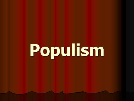 Populism. Declining Profits Thanks to new technologies, farmers had opened up the Great Plains and were producing a much larger supply of grain Thanks.