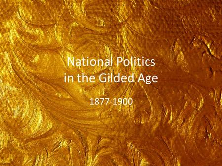 National Politics in the Gilded Age