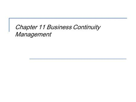 Chapter 11 Business Continuity Management